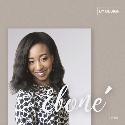 Ebone grayson interview at BY DESIGN