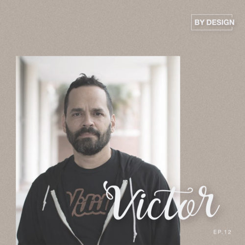 Victor Davila - Vitito The Giant | BY DESIGn Ep.12